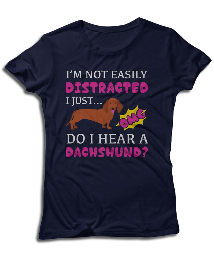 I'm Not Easily Distracted, I Just... OMG! Do I Hear A Dachshund?