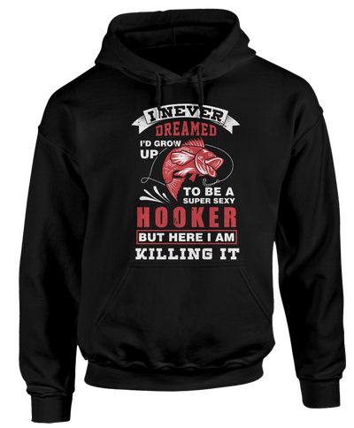 Super Sexy Hooker - Funny Fishing Apparel