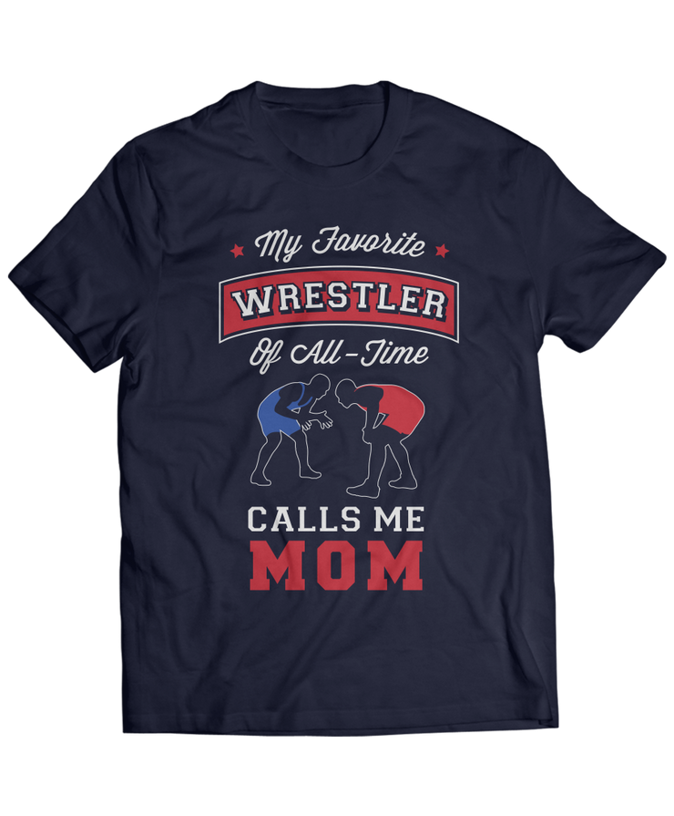 Mom Gear - My Favorite Wrestler Of All-Time Calls Me Mom
