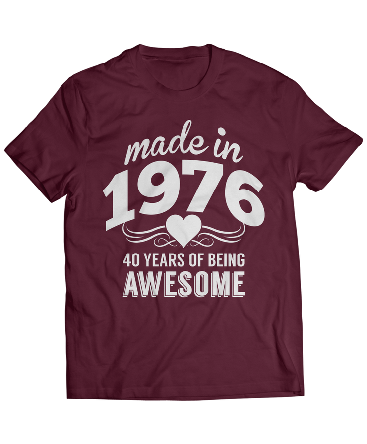Made in 1976 - 40 Years of Being Awesome