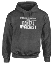 Of Course I'm Awesome, I'm A Dental Hygienist