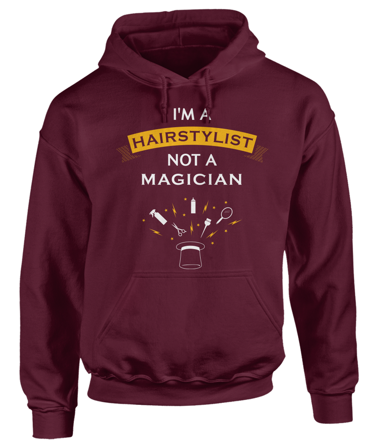 I'm A Hairstylist Not A Magician - Funny Hairstylists Apparel
