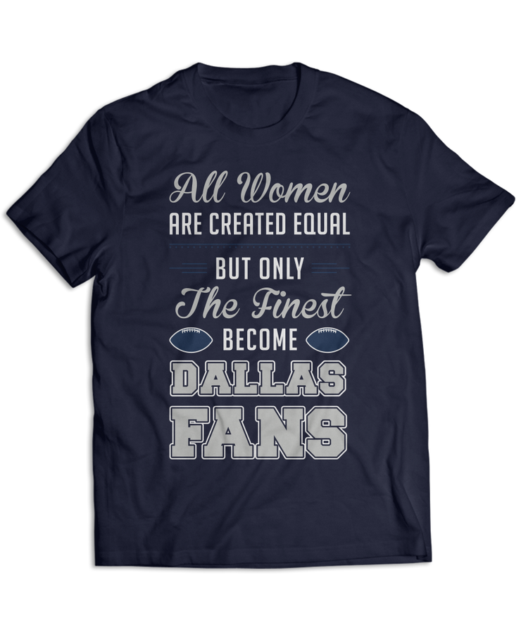 All Women Are Created Equal, But Only The Finest Become Dallas Fans