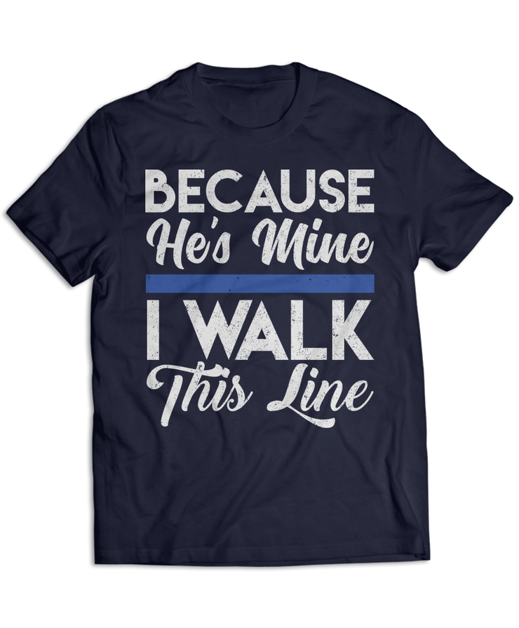 Because He's Mine, I Walk This Line