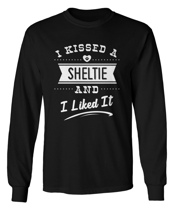 I Kissed A Sheltie And I Liked It