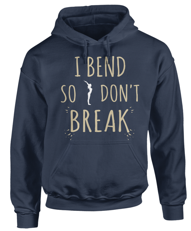 I Bend So I Don't Break - Cute Yoga Apparel