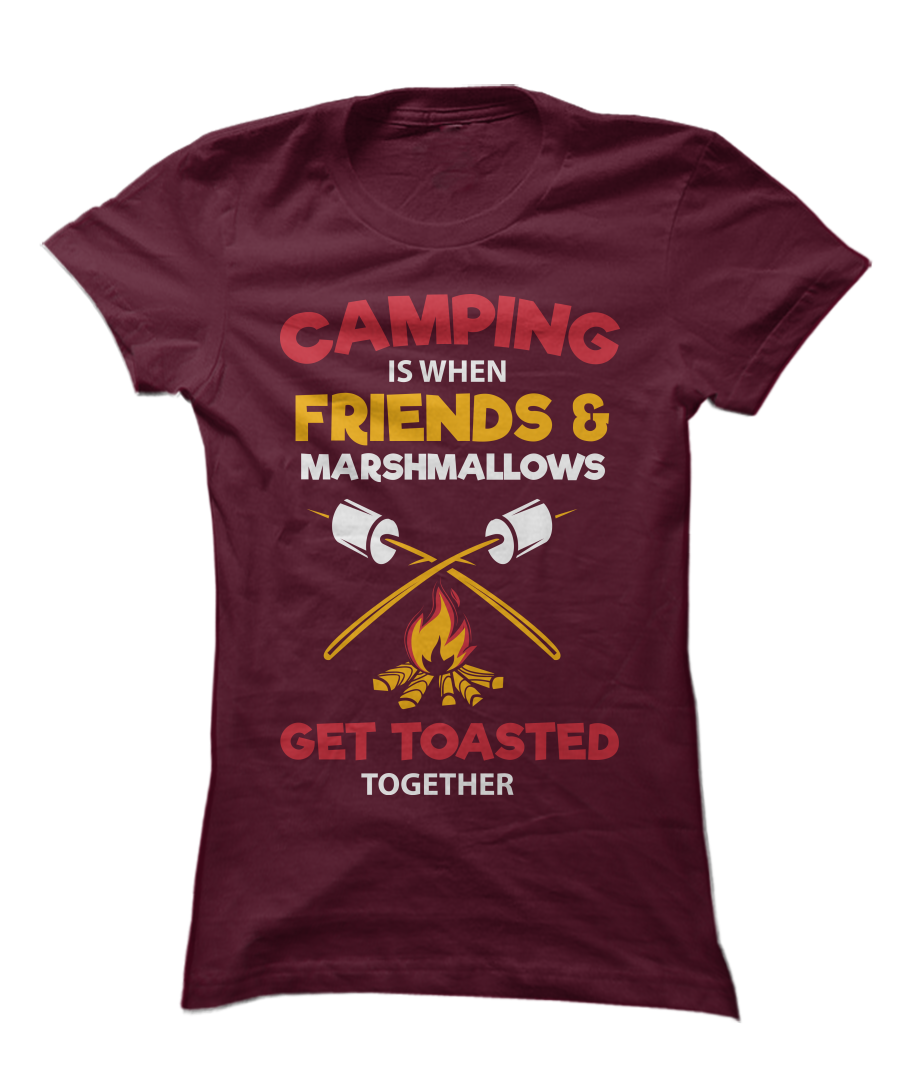 Camping Is When Friends & Marshmallows Get Toasted Together