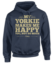Yorkies Make Me Happy, You Not So Much - Funny Animal Apparel