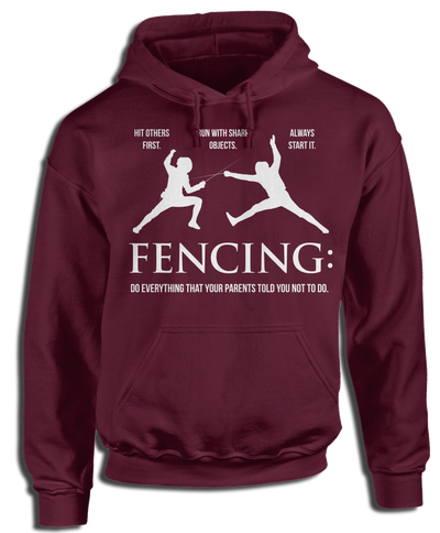 Fencing: Do Everything That Your Parent Told You Not To Do