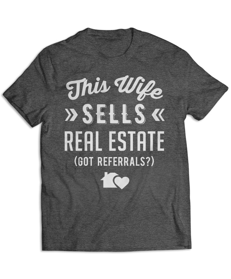 This Wife Sells Real Estate (Got Referrals?) - Cute Realtor Apparel