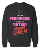 I'm A Paramedic and Mother. Nothing Scares Me Apparel