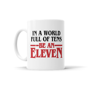 In A World Full Of Tens, Be An Eleven