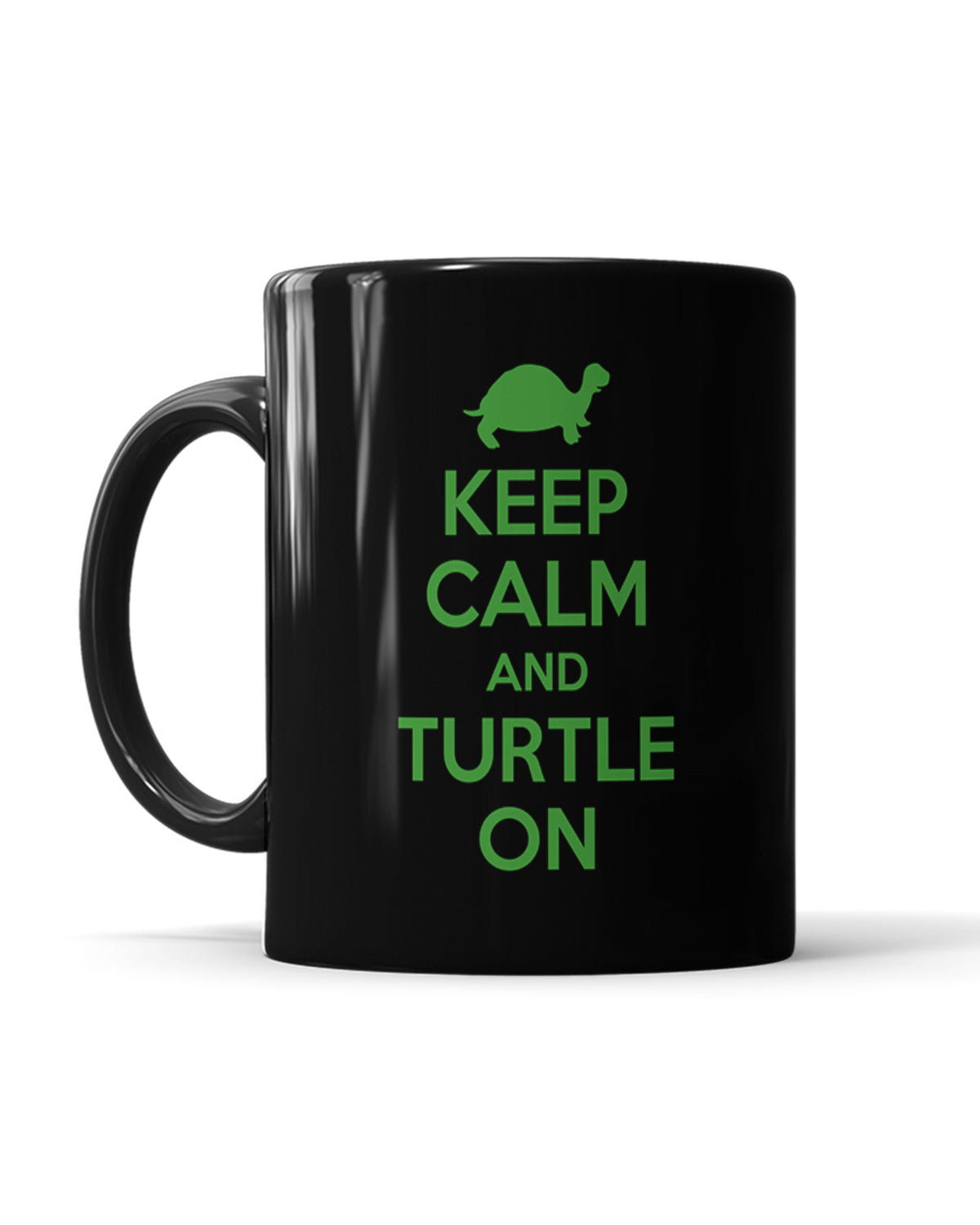 Keep Calm And Turtle On