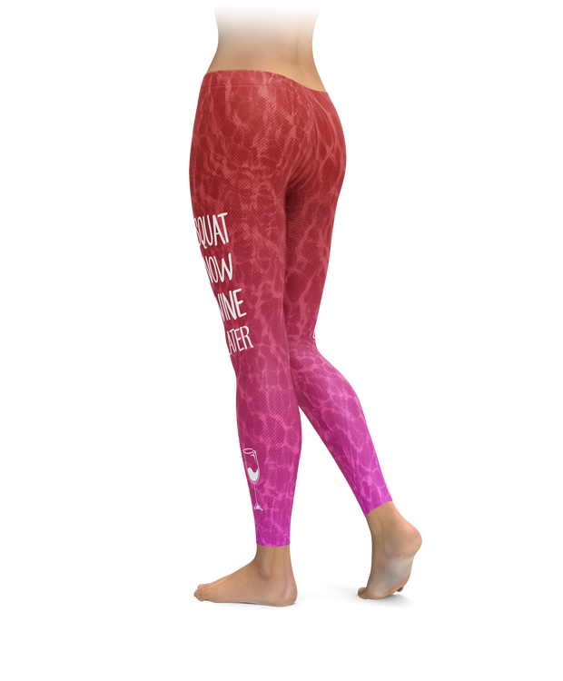 Squat Now, Wine Later Leggings