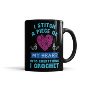 I Stitch A Piece Of My Heart Into Everything I Crochet