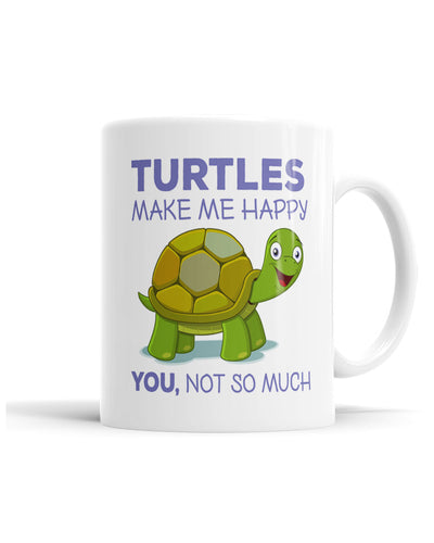 Turtles Make Me Happy. You, Not So Much