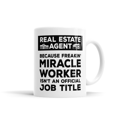 Real Estate Agent AKA Miracle Worker