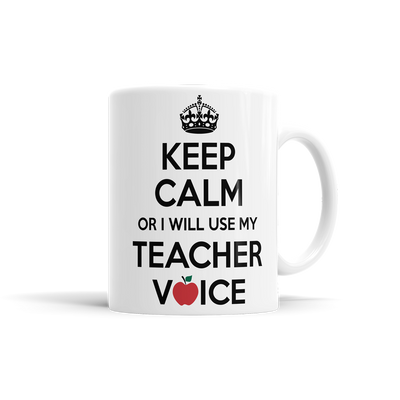 Keep Calm Or I Will Use My Teacher Voice