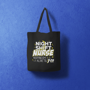 Night Shift Nurse Tote Bag