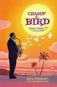 Chasin' The Bird (A Charlie Parker Graphic Novel)
