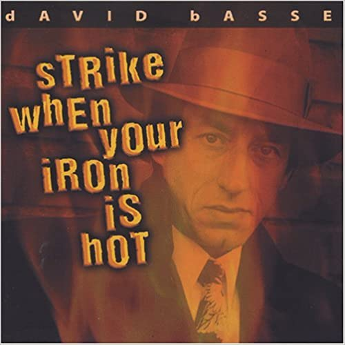 Strike When Your Iron Is Hot/David Basse CD