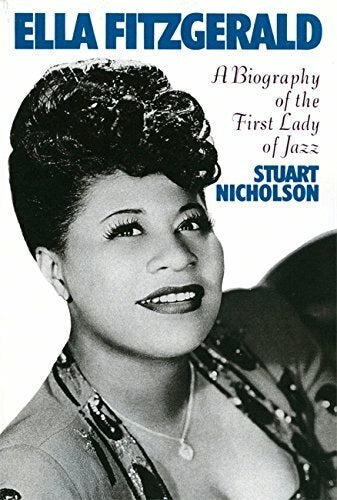 Ella Fitzgerald (A Biography Of The First Lady Of Jazz)