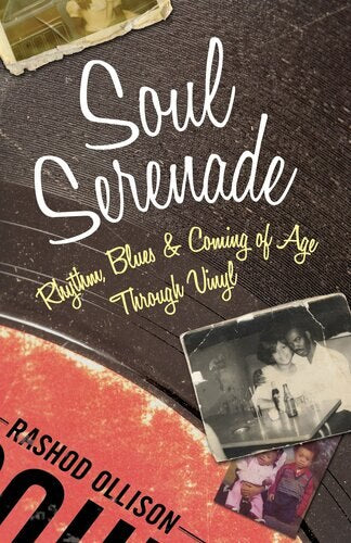 Soul Serenade (Rhythm, Blues & Coming of Age Through Vinyl)