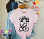 The Greater Your Storm, The Brighter The Rainbow Tee-Wednesday Special