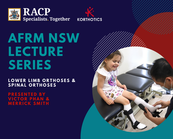 AFRM NSW Lecture - Lower Limb Orthoses & Spinal Orthoses