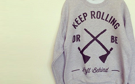 Keep Rolling Crew Necks