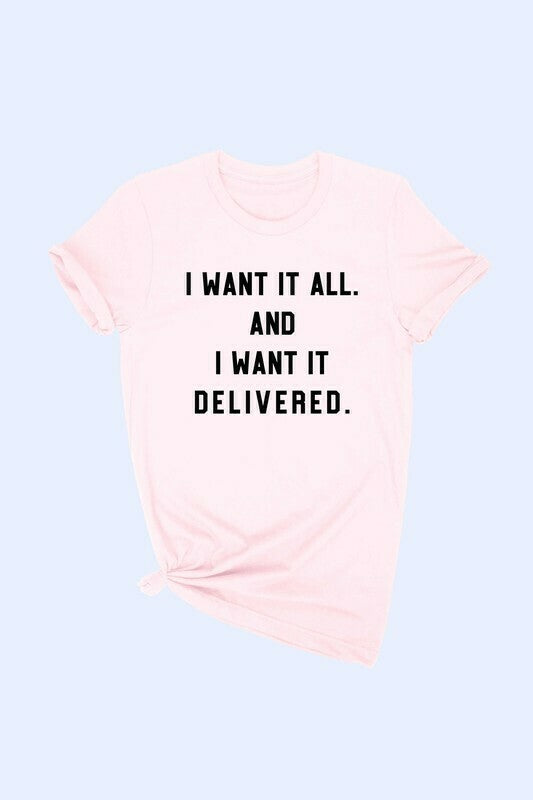 I Want It Delivered Tee