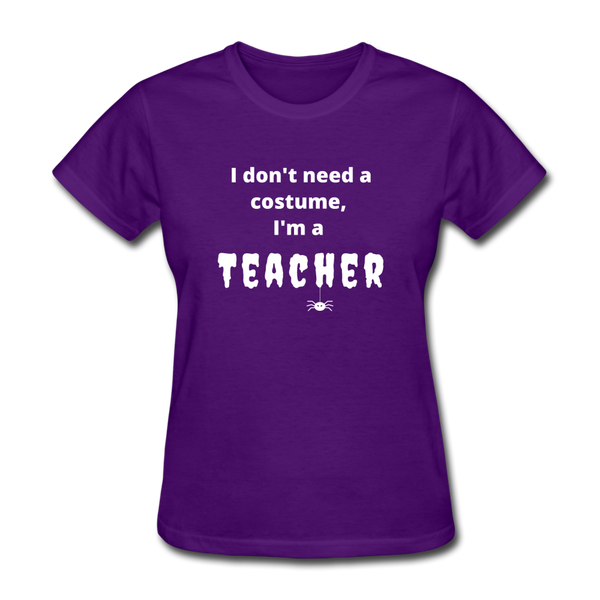 I Don't Need a Costume Women's T-Shirt - purple