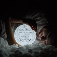 Load image into Gallery viewer, Best Gift Engraved Moon Lamp My Mom Be With Me