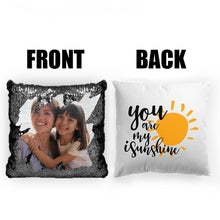 "Load image into Gallery viewer, Custom Photo Magic Sequins Pillow Multicolor Shiny Mermaid Pillow, Double-side printed, You are My Sunshine, 16""x16""(40cmx40cm)"