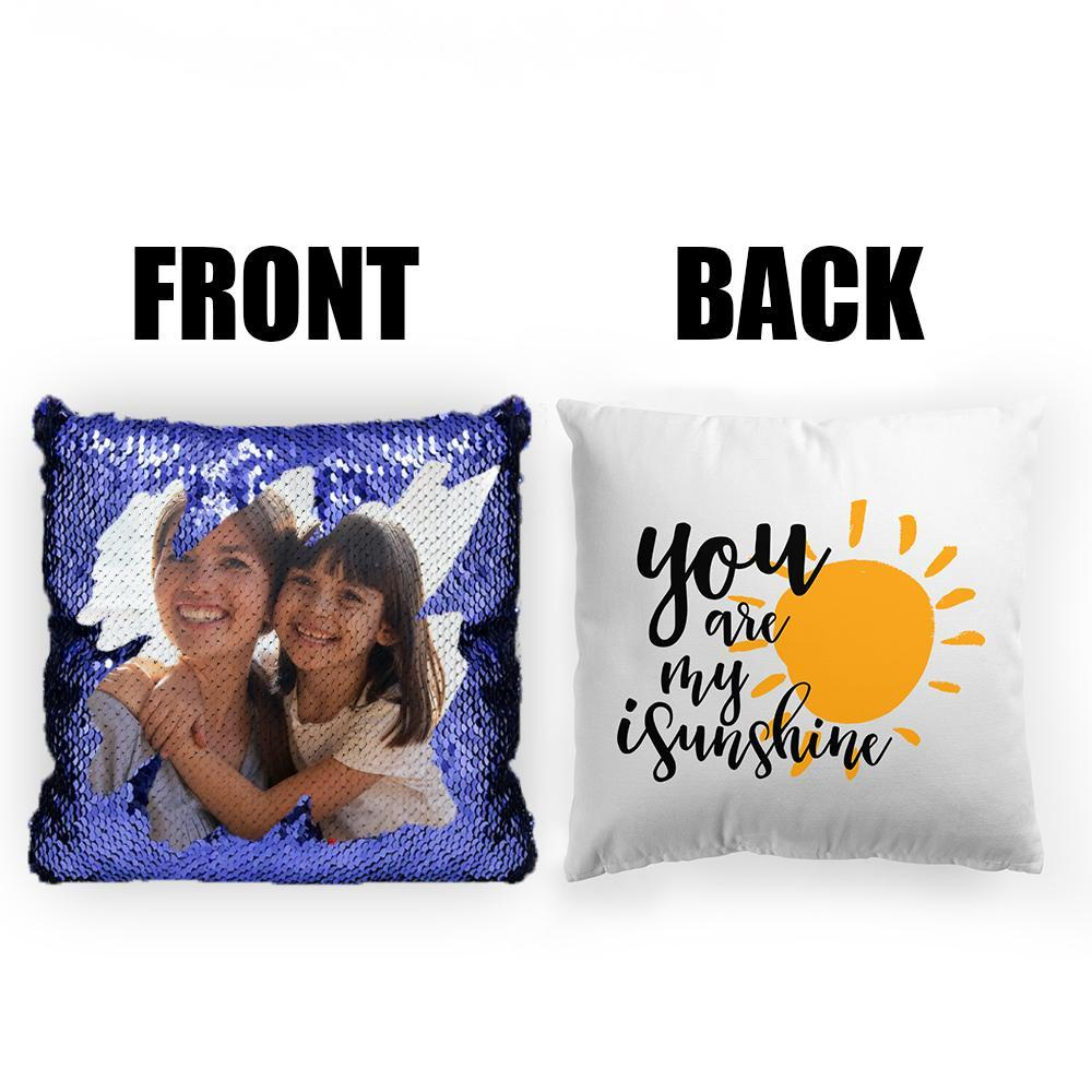 Custom Photo Magic Sequins Pillow Multicolor Shiny Mermaid Pillow, Double-side printed, You are My Sunshine, 16