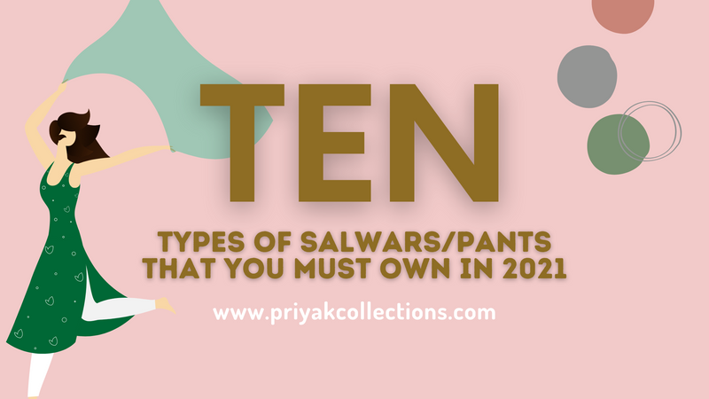10 types of Salwars/Pants you must own in 2021