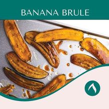 Load image into Gallery viewer, Banana Brule