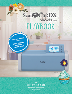 ScanNCut DX Innov-ís Edition Playbook - The Sewing Gallery