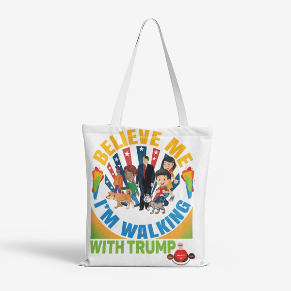 Believe Me I'm Walking With Trump Heavy Duty and Strong Natural Canvas Tote Bags - BelieveInMeBelieveInYou