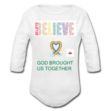 Believe God Brought Us Together Organic Long Sleeve Baby Bodysuit - white
