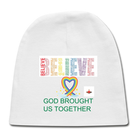 Believe God Brought Us Together Baby Cap - white