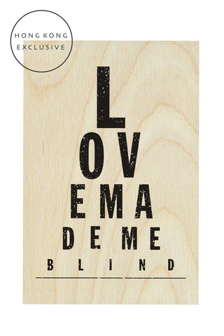 Love made me blind wooden postcard