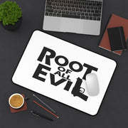 Root of All Evil Desk Mat