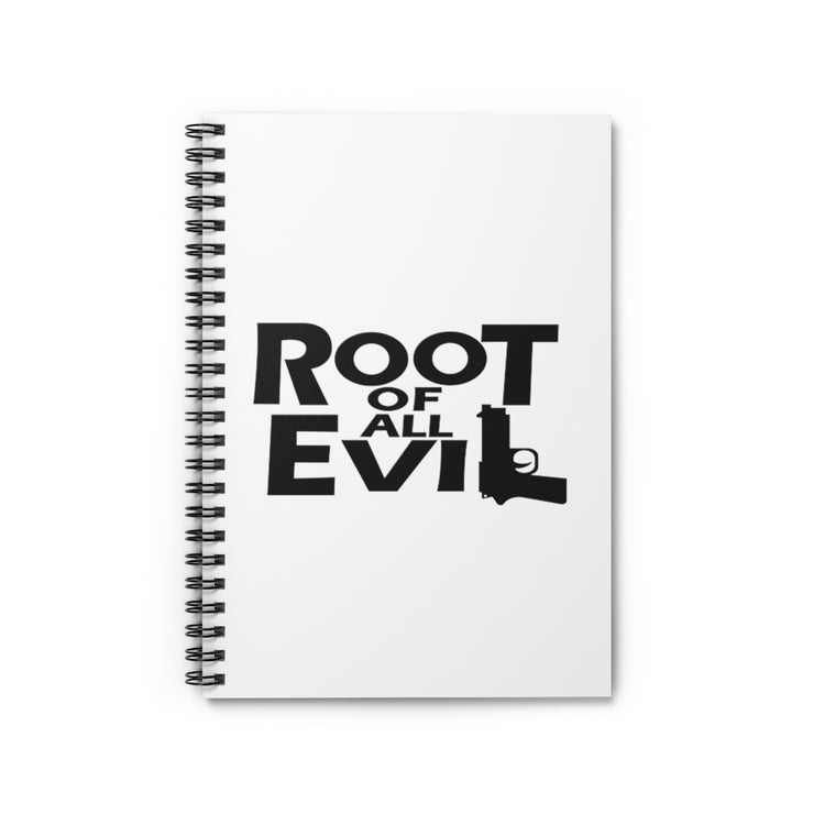Root of All Evil Spiral Notebook - Ruled Line Black Lettering