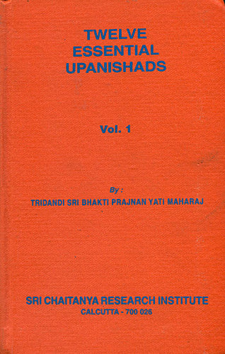Twelve Essential Upanishads (Two Volumes): Isha, Kena, Katha, Prashna, Mundaka, Mandukya, Chandogya, Brihadaranyaka, Svetasvatara and Gopalatapani Upanishads - (An Old and Rare Book) ( with Original Sanskrit Text, Transliteration, Translation and Purport)