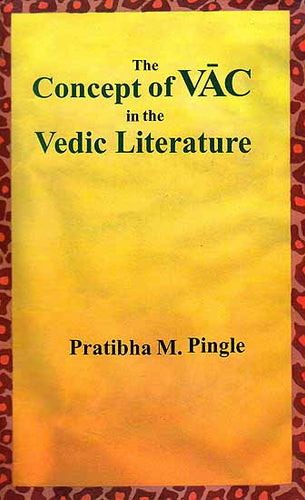 The Concept of Vac in the Vedic Literature