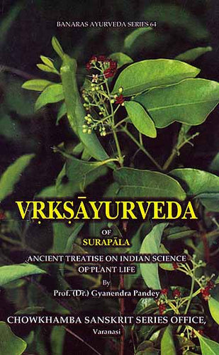 Vrksayurveda of Surapala ? Ancient Treatise on Indian Science Of Plant Life