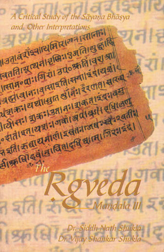 The Rgveda – Mandala III: A Critical Study of the Sayana Bhasya and Other Interpretations