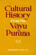 Cultural History from the Vayu Purana (An Old and Rare Book)