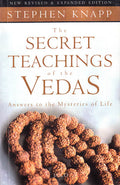 The Secret Teachings of the Vedas – Answers to the Mysteries of Life